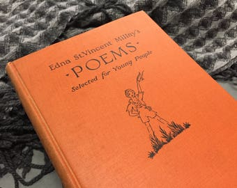 Edna St. Vincent Millay Poems Selected for Young People Orange Hardcover Book 1929 Vintage Antique Poetry Books
