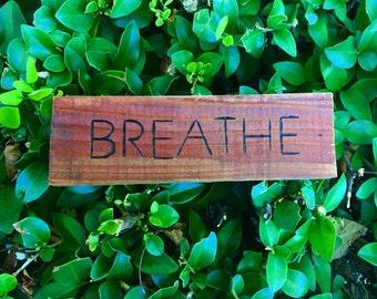 Breathe Wood Sign