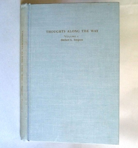 Thoughts Along the Way Volume 2 by Hebert S. Simpson 1957 - Hardcover HC - Inspirational Religious Personal