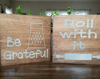 Be Grateful and Roll With It Kitchen Signs