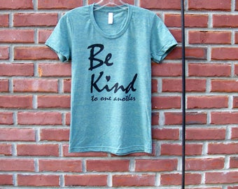 Be Kind Shirt Easter Gift Womens Shirt Inspirational Shirt Mothers day Gift Trendy Birthday Gift Best Friend Gift for Her Be Kind Quote
