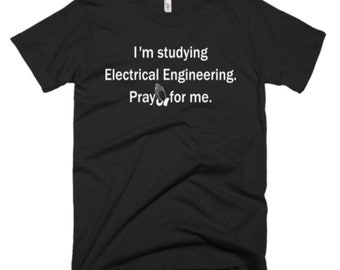 Electrical Engineering Shirt - Electrical Engineering Tee - Gift For Electrical Engineering Student - Electrical Engineering Gifts