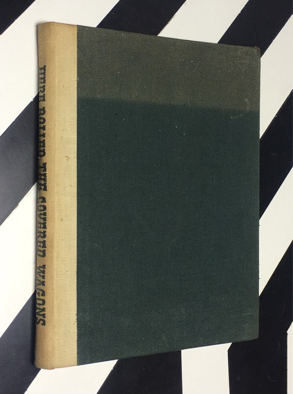Here Rolled the Covered Wagons by Albert and Jane Salisbury (1948) hardcover Limited Edition book