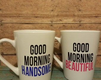 Good morning handsome, good morning beautiful, his and her mugs, gift for the couple, anniversary gift, wedding gift, valentine's day gift