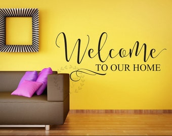 Welcome to our home wall decals Family wall decal Welcome wall   sticker Welcome sign Welcome home decal Family quote wall sticker
