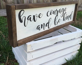 Have Courage and Be Kind Wood Sign with Frame