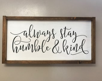 Always Stay Humble and Kind Sign|be kind|inspirational sign|modern farmhouse decor|fixerupper house|tim mcgraw|nursery decor