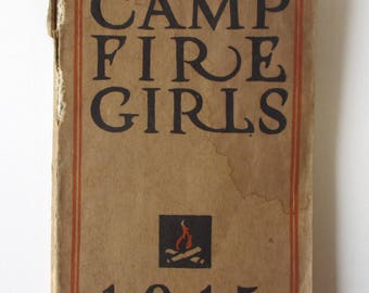 The Book of the Camp Fire Girls, 1915. A Handbook for Campfire Girls published by the National Headquarters