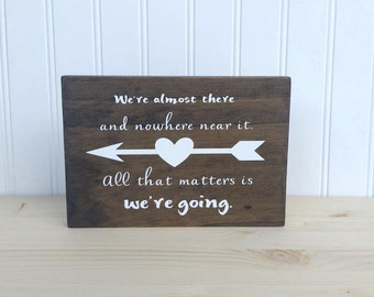 Gilmore Girls We're Almost There Quote Wood Sign