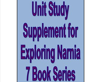 Unit Study Supplement for Exploring Narnia C.S. Lewis all 7 books