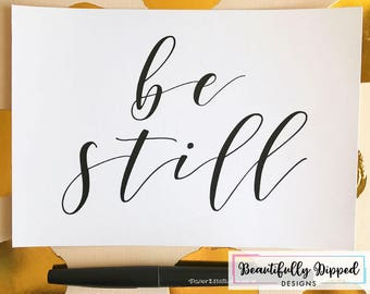Be Still 5x7 Print Only | Black White Office Dorm Room Decor Motivation Quotes Cotton Cardstock