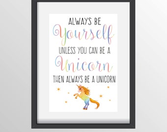 Unicorn Print/Unicorns/Framed Unicorn Print/Unicorn Quote/Unicorn for Child/Always be a Unicorn/Artwork/Framed Prints