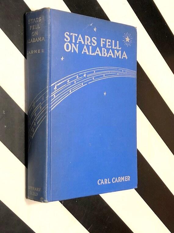 Stars fell on Alabama by Carl Carmer (1934) hardcover book