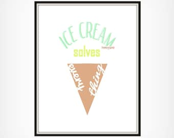 Ice Cream Solves Everything, Dorm Wall Art, Ice Cream Wall Art Printable, Nursery Art, Birthday Gift, Baby Shower, Office Art,Kitchen Decor,