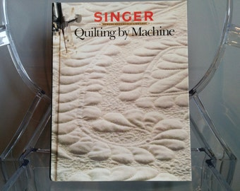Singer - Quilting by Machine - Hardcover pattern and instructions book