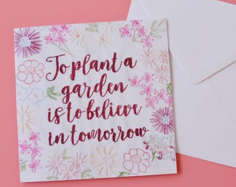 Audrey Hepburn Quote // 'To Plant a Garden is to Believe in Tomorrow' // Hand Stitched Greetings Card // Blank Card // Quote
