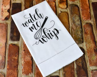 Hand Towel | Watch me Whip Towel | Kitchen Towel | Hemstitch Towel | Gifts for MOM | Linen Hand Towel | Funny Towel | Decorative Towel