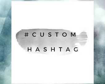 Custom Wedding Hashtag!