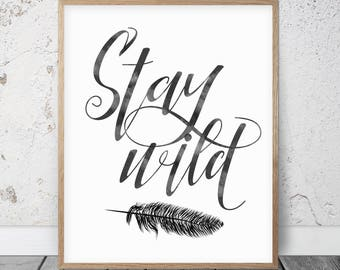 Inspirational Quote Stay Wild, Nursery Wall Decor, Simple Wall Art, Cute Office Decor, Kids Room Decor, Black and White Letterpress Poster