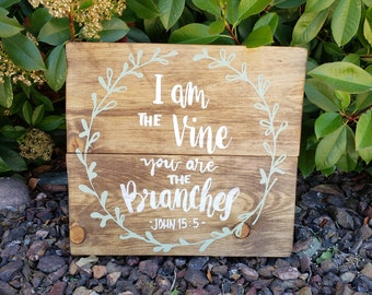 I am the vine, you are the branches  |  John 15:5  |  Farmhouse Sign  |  Bible Verse