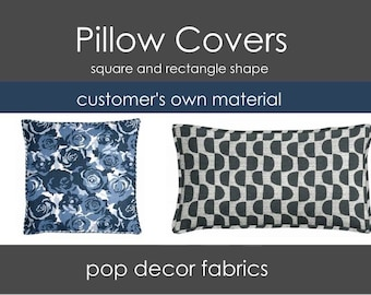 Custom Pillow Covers - Use Your Own Fabric - Customer Supplied Material - Square and Rectangle Pillow Covers - COM - Design Your Own Pillow