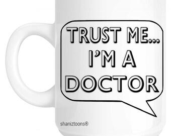 Trust Me I'm A Doctor Gift Mug shan657