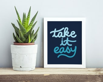 Take it Easy Wall Art Print, Wall Decor, New Apartment Decor Poster, Livingroom Decor