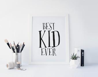 "PRINTABLE Art ""Best Kid Ever"" Typography Art Print Black and White Nursery Decor Nursery Art Print Boys Room Decor Girls Room Decor"