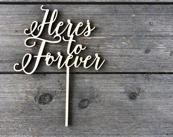 "Here's to Forever Cake Topper 6"" inches wide, Wedding Cake Topper, Forever Cake Topper, Rustic, Cute, Unique Toppers by Ngo Creations"
