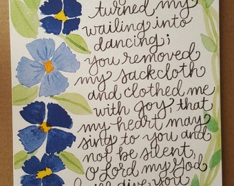 Psalm 30: 11-12 - You turned my wailing into dancing - Scripture Bible Verse Art Print - Hand Lettering - Watercolor Painting - Blue Floral