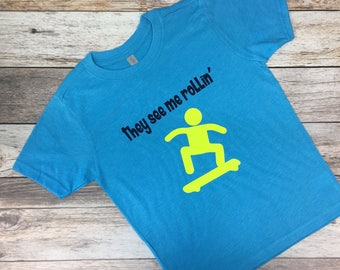 They See Me Rollin' Tee. Skater Shirt. See me rollin'. Kids skateboard shirt. Skateboard Shirt. Skateboarding shirt.