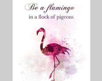 Flamingo Quote ART PRINT illustration, Be a flamingo in a flock of pigeons, Wall Art, Home Decor, Gift