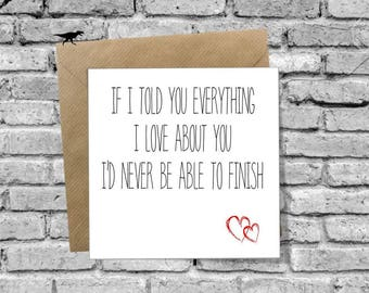 If I told you everything Greetings Card for Birthday Christmas Valentines Day Anniversary Love Boyfriend Girlfriend Husband Wife