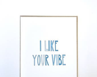 I like your vibe greeting card. Card for friend. General purpose card.
