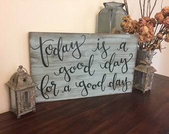 Today Is A Good Day | Solid Wood Sign