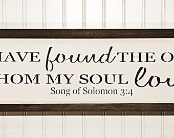 I have found the one whom my soul loves- Hand painted framed sign.