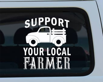 Support Your Local Farmer - Decal - Farmer Decal - Support Farmers - Farmers - Truck Decal - Car Decal - Farming Decal - Vinyl - Sticker