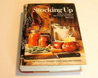 Stocking Up, How To Preserve The Food You Grow Naturally From The Editors Of Organic Gardening And Farming, Vintage Book