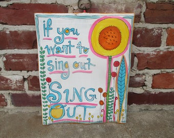 If You Want to Sing Out, lyrics painting on salvaged wood, Cat Stevens, Harold and Maude, fun, whimsical, sunflower, wildflowers, folk art