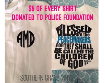 Blessed are the Peacemakers | Police Wife Monogram Shirt | Thin Blue Line | Law Enforcement Wife |