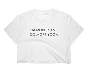 Eat More Plants Do More Yoga Cotton Crop Top