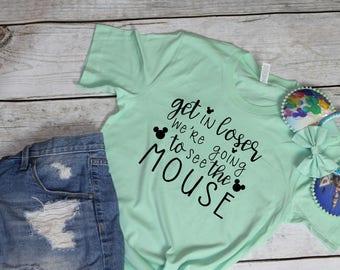 Get in Loser | Disney Shirts | Disney Shirts for Women | Disney Mean Girls Shirt |  | Women's Disney Shirt | Disney Family Shirts | Matching