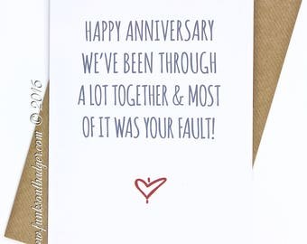 Funny Anniversary Card Most Of It Was Your Fault