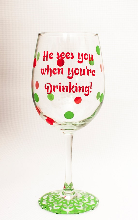 "SALE! Christmas Wine Glass ""He sees you when you're drinking"", funny holiday wine glass, Christmas Party drink, white elephant gift, Santa"