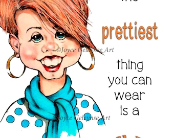 Art Print, The Prettiest Thing You Can Wear Is A SMILE: From Original Art, Smiling Young Woman, Inspirational Words, Girls