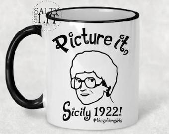 Picture it Sicily,golden girls,golden girls mug,sophia,tv show,golden girls cup,tv show mug,coffee mug,funny mug,tv classic,friend mug,mug