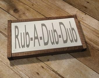 Wood Sign, Rub a dub dub sign, Farmhouse, Bathroom sign, Framed sign, SIGN,