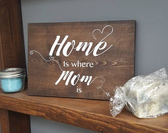 Home is where mom is, Mother's day gift, home decor, wood wall art, gifts for her, home sign, unique presents for mom