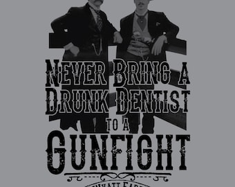 Grey Drunk Dentist - Tombstone shirt - Quick Draw Shirts