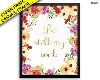 Be Still My Soul Canvas Art Be Still My Soul Printed Be Still My Soul Bible Art Be Still My Soul Bible Print Be Still My Soul Framed Art Be